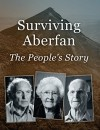 Surviving Aberfan: The People's Story - Sue Elliott, Steve Humphries