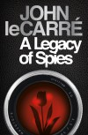 A Legacy of Spies: A Novel - John le Carré