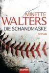 Die Schandmaske - Mechtild Sandberg-Ciletti, Minette Walters