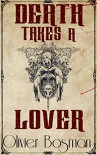 Death Takes A Lover (DS Billings Victorian Mysteries Book 1) - Olivier Bosman
