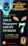 True Singapore Ghost Stories : Book 7 - Russell Lee