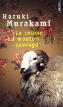 La Course au mouton sauvage - Haruki Murakami