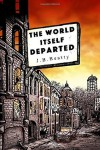 The World Itself Departed (Volume 1) - Terry Beatty
