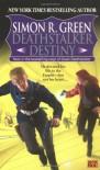 Deathstalker Destiny - Simon R. Green