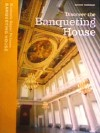 Discover the Banqueting House - David Souden, Susanne Groom, Sally Dixon-Smith, Jane Spooner