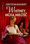 Whitney, moja miłość - Judith McNaught