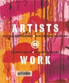 Artists @ Work: New Zealand Painters & Sculptors in the Studio - Richard Wolfe, Stephen Robinson