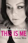 This Is Me: Loving the Person You Are Today - Chrissy Metz
