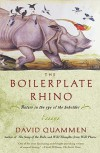 The Boilerplate Rhino: Nature in the Eye of the Beholder - David Quammen
