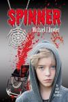 Spinner - Michael J.  Bowler