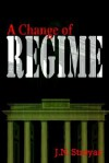 A Change of Regime - J.N. Stroyar