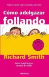 Cómo adelgazar follando - Richard Smith