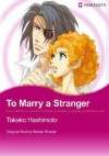 To Marry a Stranger  - Renee Roszel, Takako Hashimoto