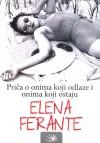 Priča o onima koji odlaze i onima koji ostaju - Elena Ferante