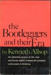 The Bootleggers and Their Era - Kenneth Alsop