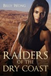 Raiders of the Dry Coast - Billy Wong