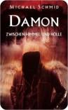 Damon Zwischen Himmel und Hölle - Michael   Schmid