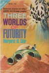 Three Worlds of Futurity - Margaret St. Clair