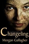 Changeling - Morgan Gallagher