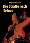 Die Staße nach Selma - Berthet, Tome