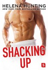 Shacking Up - Helena Hunting