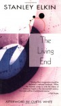 The Living End (Lannan Selection) - Stanley Elkin, Curtis White