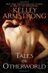 Tales of the Otherworld - Kelley Armstrong