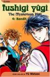 Fushigi Yûgi: The Mysterious Play, Vol. 04: Bandit - Yuu Watase