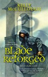 Blade Reforged - Kelly McCullough