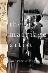 The Marriage Artist: A Novel - Andrew Winer