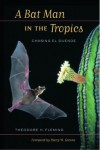 A Bat Man in the Tropics: Chasing El Duende - Theodore H. Fleming