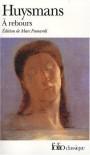 A Rebours - Joris-Karl Huysmans