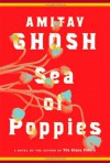 Sea of Poppies: A Novel - Amitav Ghosh