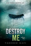 Destroy Me (Shatter Me, #1.5) - Tahereh Mafi