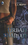 Urban Shaman (The Walker Papers, Book 1) - C.E. Murphy