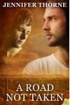 A Road Not Taken - Jennifer Thorne