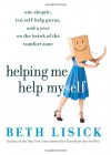 Helping Me Help Myself: One Skeptic, Ten Self-Help Gurus, and a Year on the Brink of the Comfort Zone - Beth Lisick