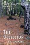 The Obsession (The Truth Beauty Trilogy, Book 1) - T. V. LoCicero