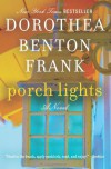 Porch Lights: A Novel - Dorothea Benton Frank
