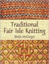 Traditional Fair Isle Knitting (Dover Knitting, Crochet, Tatting, Lace) - Sheila McGregor