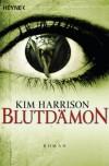 Blutdämon: Die Rachel-Morgan-Serie 9 - Roman (German Edition) - Kim Harrison
