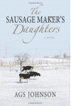 The Sausage Maker's Daughters - A.G.S. Johnson