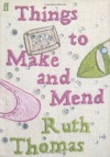 Things to Make and Mend - Ruth Thomas