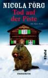 Tod auf der Piste: Ein Alpen-Krimi - Nicola Förg