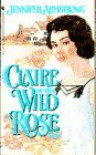 Claire of the Wild Rose Inn - Jennifer Armstrong