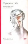 Tajemnice Ciała. Dziurawe Żołądki, Bolące Serca i Płuca Chopina - Frank González-Crussí, Marta Stasińska-Buczak