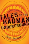 Tales of the Madman Underground - John Barnes