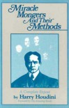 Miracle Mongers and Their Methods (Skeptic's Bookshelf) - Harry Houdini
