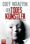 Der Todesk?nstler: Thriller - Cody McFadyen, Axel Merz