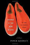 Orange Is the New Black (Preloaded Digital Audio Player ) - Piper Kerman, Cassandra Campbell